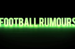 The Hottest Football Rumours Right Now